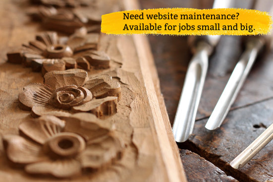 Flowers skillfully carved from wood block by chisel with text 'Need website maintenance? Available for jobs small and big.'